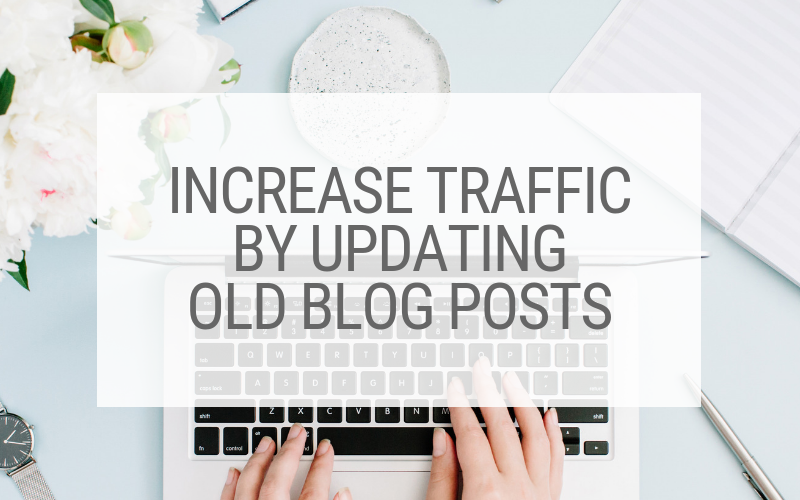 Increase Traffic By Updating Old Blog Post