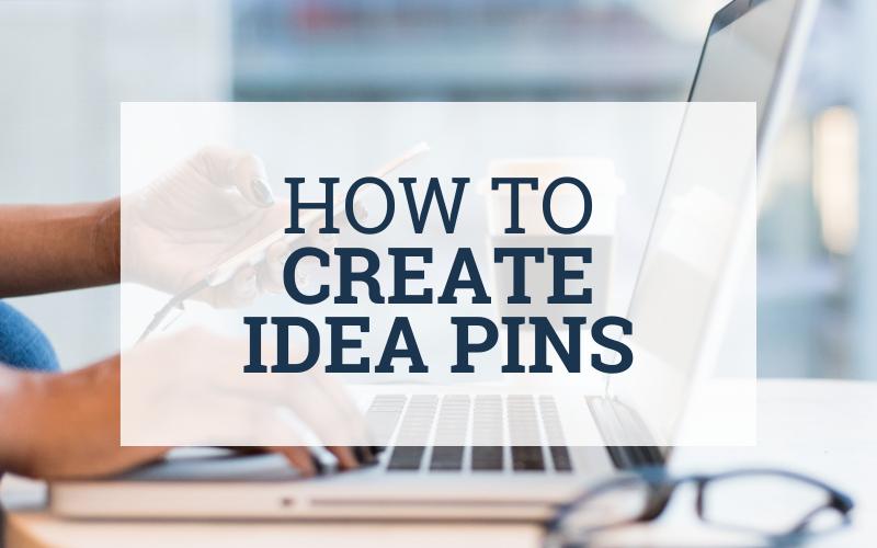 How to Create Idea Pins