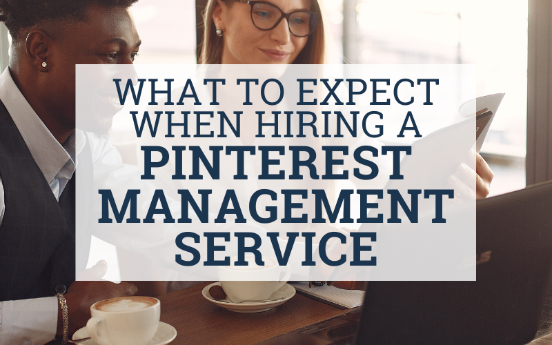 What to Expect When Hiring a Pinterest Manager
